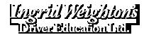 Ingrid Weighton's Driver Education Ltd.